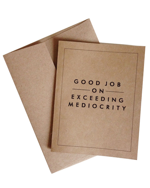 Good Job on Exceeding Mediocrity Greeting Card