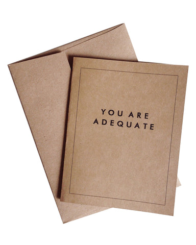 You Are Adequate Greeting Card