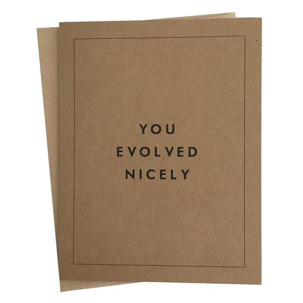 """You Evolved Nicely"" Greeting Card"