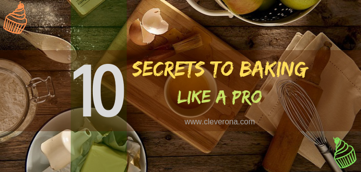 10 Secrets To Baking Like A Pro
