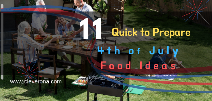 11 Quick To Prepare 4th of July Food Ideas