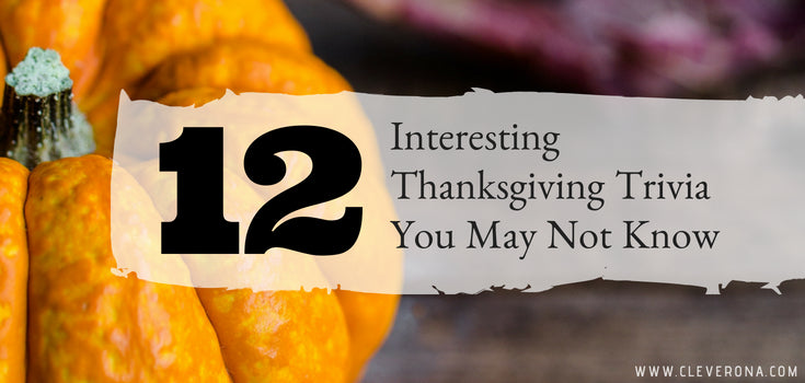 12 Interesting Thanksgiving Trivia You May Not Know