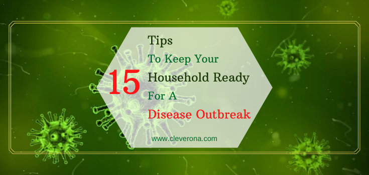 15 Tips To Keep Your Household Ready For A Disease Outbreak