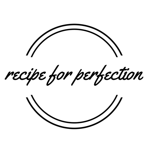 recipe for perfection