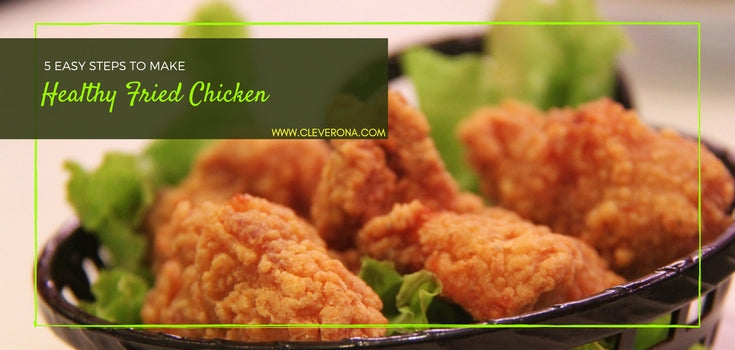 5 Easy Steps to Make Healthy Fried Chicken