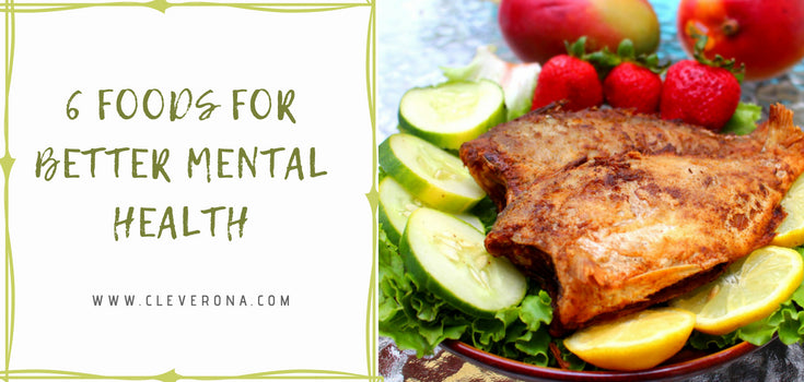 6 Foods for Better Mental Health