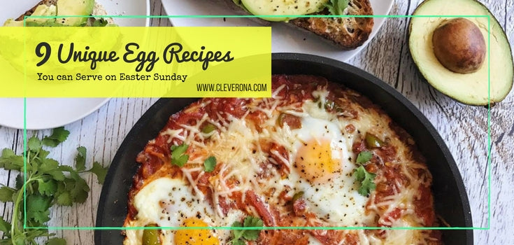 9 Unique Egg Recipes You can Serve on Easter Sunday