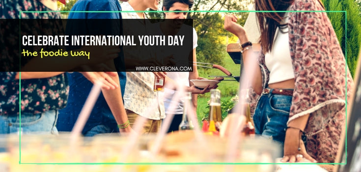 Celebrate International Youth Day the Foodie Way