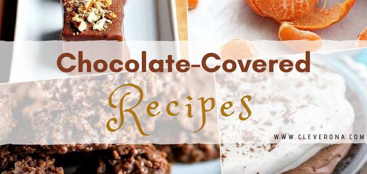 Chocolate-Covered Recipes