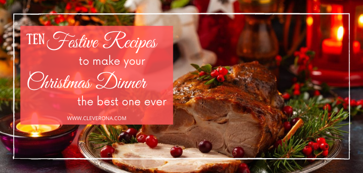 10 Festive Recipes To Make Your Christmas Dinner The Best One Ever