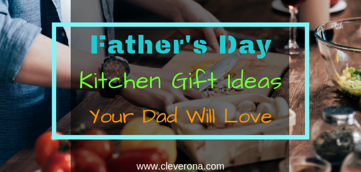 Father's Day Kitchen Gift Ideas Your Dad Will Love