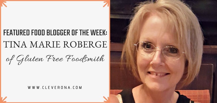 Featured Food Blogger of the Month: Tina Marie Roberge of Gluten Free Foodsmith
