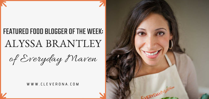 Featured Food Blogger of the Week: Alyssa Brantley of Everyday Maven