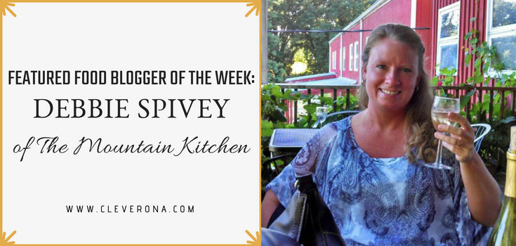 Featured Food Blogger of the Week: Debbie Spivey of The Mountain Kitchen