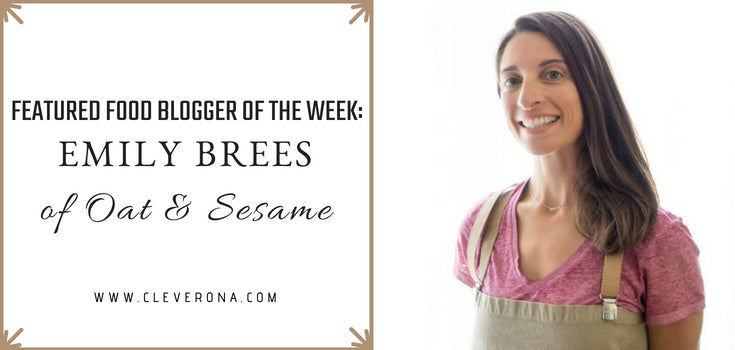 Featured Food Blogger of the Week: Emily Brees of Oat & Sesame