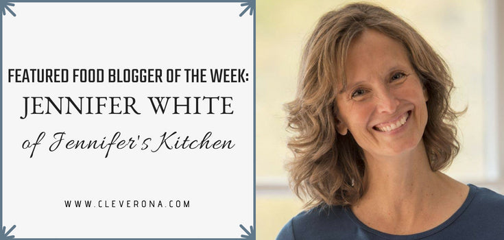 Featured Food Blogger of the Week: Jennifer White of Jennifer's Kitchen