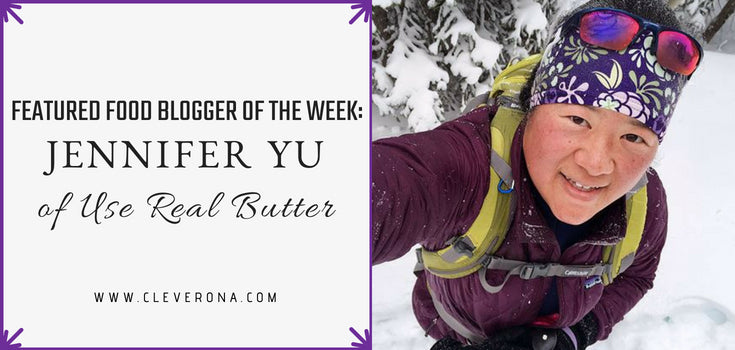 Featured Food Blogger of the Week: Jennifer Yu of Use Real Butter