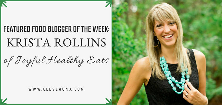 Featured Food Blogger of the Week: Krista Rollins of Joyful Healthy Eats
