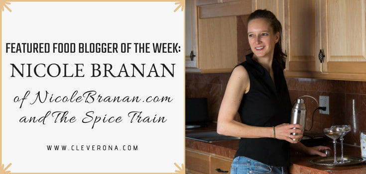 Featured Food Blogger of the Week: Nicole Branan of NicoleBranan.com and The Spice Train
