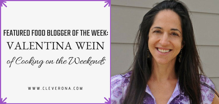 Featured Food Blogger of the Week: Valentina Wein of Cooking on the Weekends