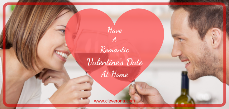 Have A Romantic Valentine's Date At Home