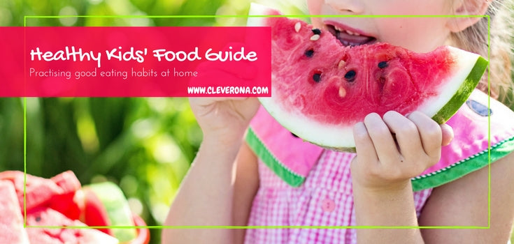 Healthy Kids' Food Guide - Practising Good Eating Habits at Home