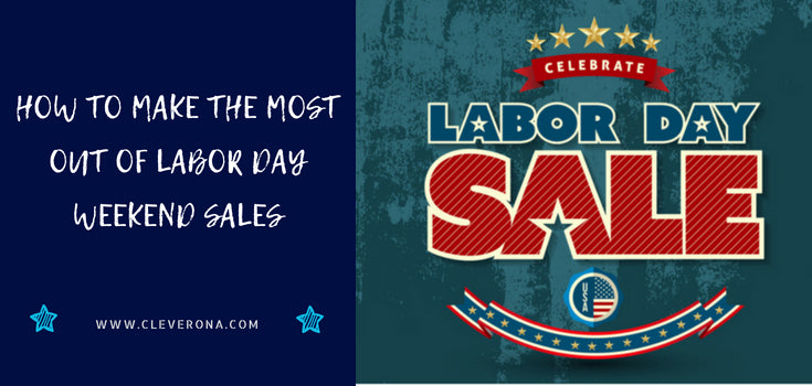 How to Make the Most Out of Labor Day Weekend Sales