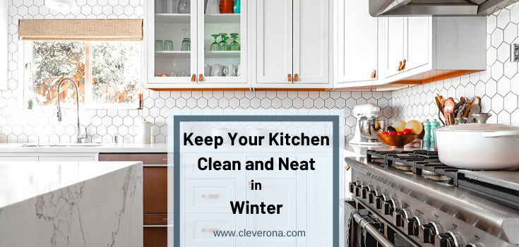 Keep Your Kitchen Clean and Neat in Winter