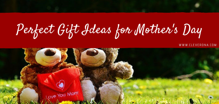 Perfect Gift Ideas for Mother's Day