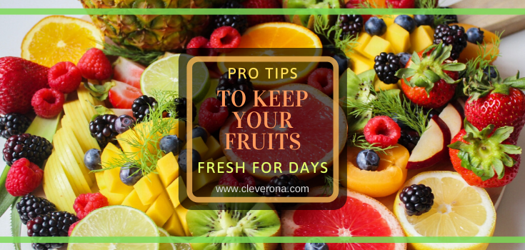 Pro Tips To Keep Your Fruits Fresh For Days