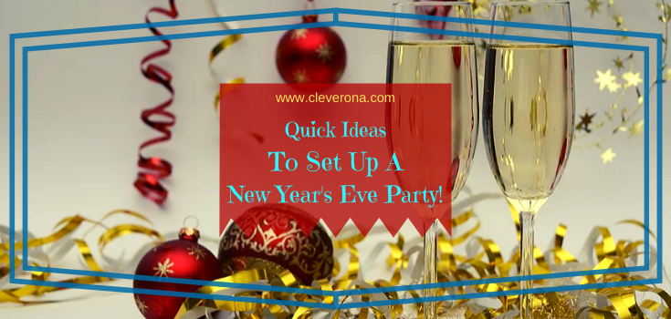 Quick Ideas To Set Up A New Year's Eve Party