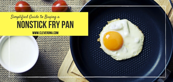 Simplified Guide to Buying a Nonstick Fry Pan