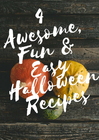 4 Awesome Fun and Easy Halloween Recipes