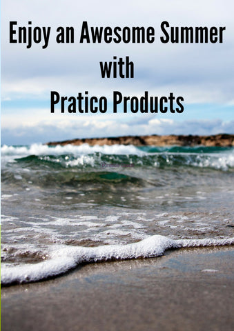 Enjoy an Awesome Summer with Pratico Products