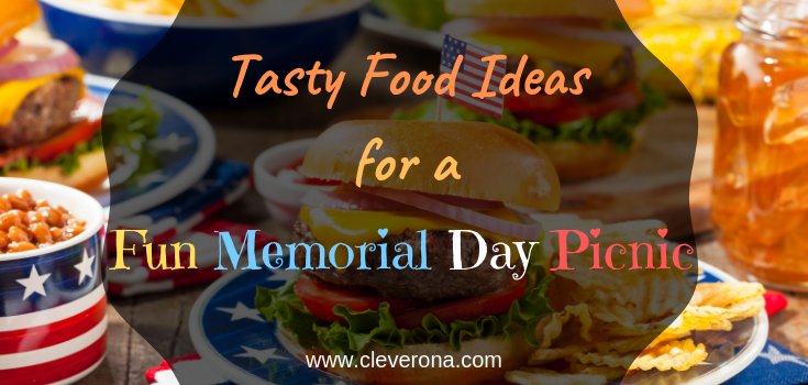 Tasty Food Ideas for a Fun Memorial Day Picnic