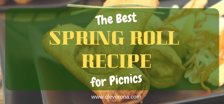The Best Spring Roll Recipe For Picnics