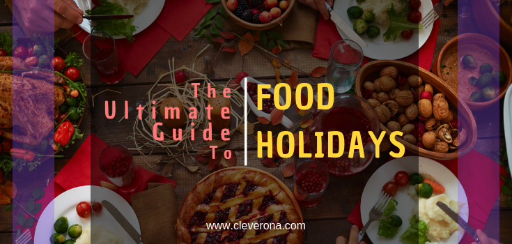 The Ultimate Guide to Food Holidays