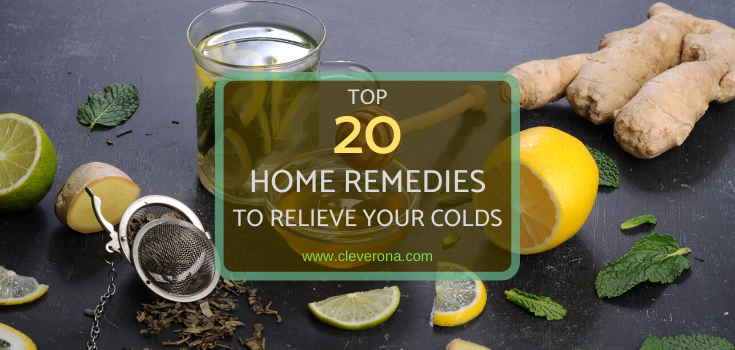 Top 20 Home Remedies To Relieve Your Colds