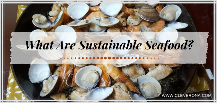 What Are Sustainable Seafood?