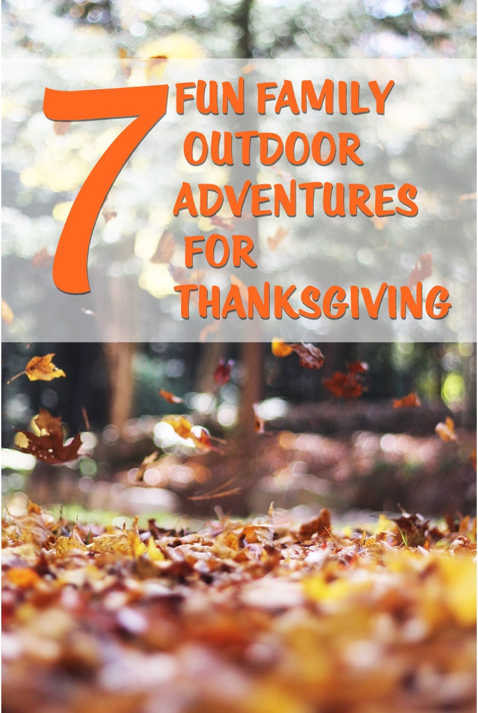 7 Fun Family Outdoor Adventures for Thanksgiving