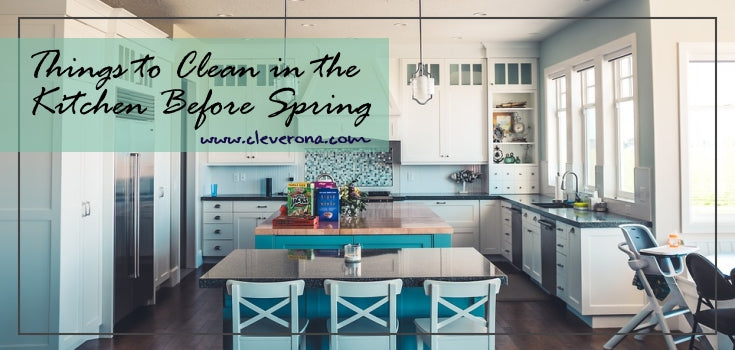 Things to Clean in the Kitchen Before Spring