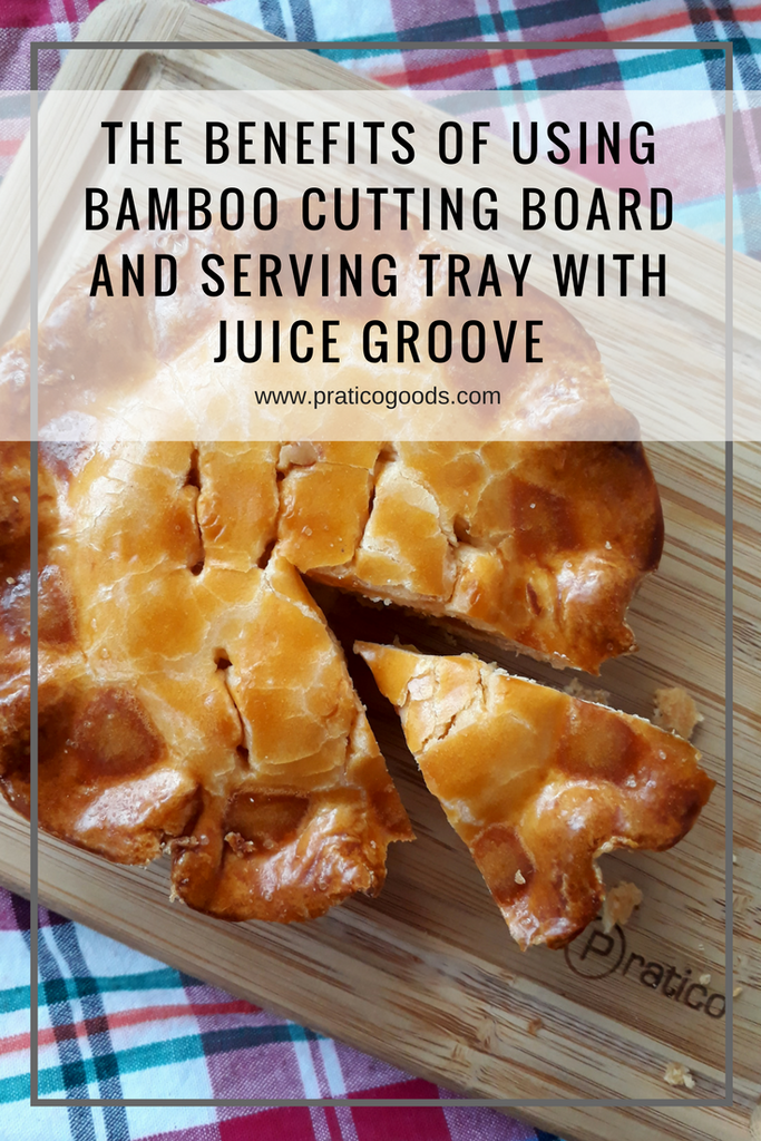 The Benefits of Using Bamboo Cutting Board and Serving Tray with Juice Groove