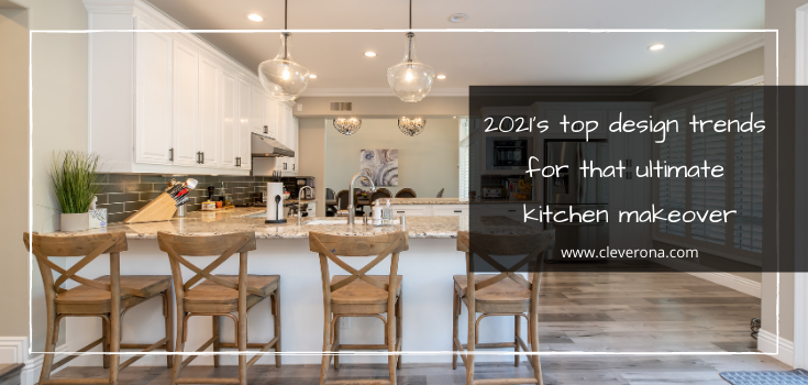 2021's top design trends for that ultimate kitchen makeover