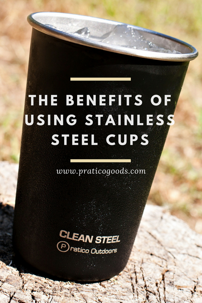 The Benefits of Using Stainless Steel Cups