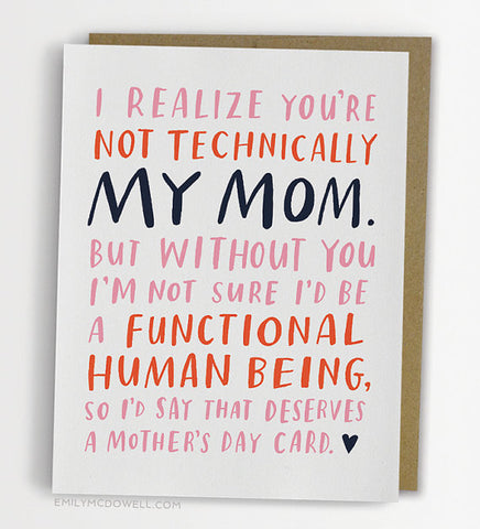 I realize you're not technically my mom card