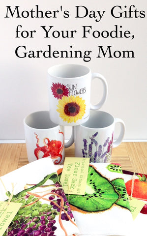 Mother's Day Gifts for Your Foodie and Gardening Mom