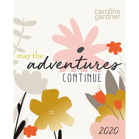 Blossom May the Adventure Continue Caroline Gardner 2020 Easel Calendar Front Cover