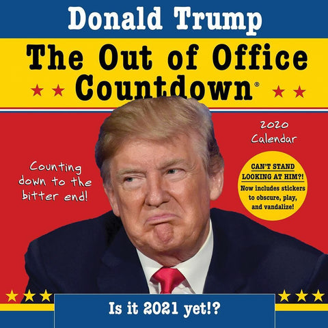 Donald Trump Out of Office Countdown 2020 Wall Calendar Front Cover
