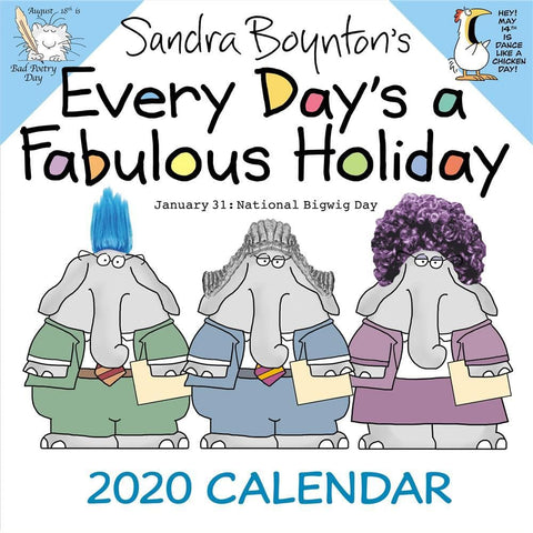 Sandra Boyntons Every Days a Fabulous Holiday 2020 Wall Calendar Front Cover