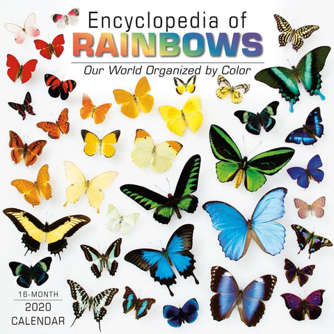 Encyclopedia of Rainbows Our World Organized by Color 2020 Wall Calendar Front Cover